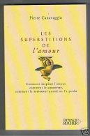 LES SUPERSTITIONS DE L'AMOUR PIERRE CANAVAGGIO 2004 - Livres, BD, Revues