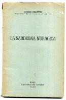 1950 SARDEGNA - ARCHEOLOGIA PALLOTTINO MASSIMO LA SARDEGNA NURAGICA - Libri, Riviste, Fumetti
