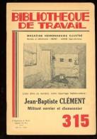 BT   Bibliothèque De Travail 315 Jean Baptiste Clément Militant Et Ouvrier Et Chansonnier - Libri, Riviste, Fumetti
