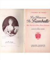 LA PRINCESSE DE LAMBALLE : Une Amie De La Reine Marie-Antoinette - Hachette 1933- Par Albert-Emile Sorel - Livres, BD, Revues