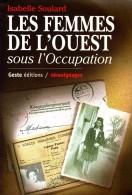 1940-45: Vie Des Femmes Sous L'occupation En Bretagne Basse-Normandie Pays De Loire Poitou Charentes Vendée - 1939-45