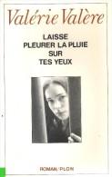 LAISSE PLEURER LA PLUIE SUR TES YEUX - VALERIE VALERE - Livres, BD, Revues