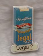 Pin´s  ,  Café LEGAL Décaféiné - Food