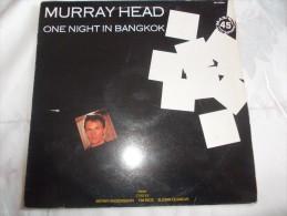 MAXI 45T - Format 33T. MURRAY HEAD. One Night In Bangkok - 45 T - Maxi-Single