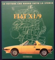 """03016  """"FIAT X1/9 - CARLO ALBERTO GABELLIERI - LE VETTURE CHE HANNO FATTO LA STORIA"""" LIBRO ORIGINALE - ORIGINAL BOOK. - Libri, Riviste, Fumetti"""