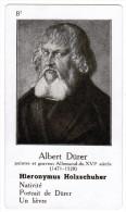 ALBERT DURER PEINTRE ET GRAVEUR ALLEMAND DU XVIe SIECLES 1471-1528 HIERONYMUS HOLZSCHUHER - Histoire
