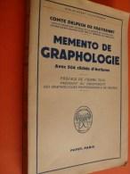 1955 Mémento De Graphologie Avec 564 Clichés D'écritures Par Comte Delpech De Frayssinet - Livres, BD, Revues