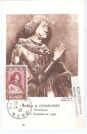 France, 1947, Carte Maximum, Philippe De Commynes, Chroniqueur, Commynes Nord, 14-3-47 - 1940-49