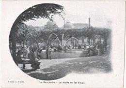 63. LA BOURBOULE. La Place Du Jet D'Eau (1) - La Bourboule