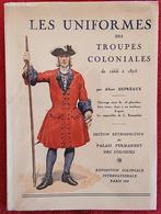 LES UNIFORMES DES TROUPES COLONIALES DE 1866 A 1875 Par Albert DEPREAUX (voir Un Aperçu Avec Les Scans) - Histoire