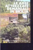 X LE AREE ATTREZZATE DEMANIALI IN SICILIA AZIENDA FORESTE DEMANIALI COPERTINA MORBIDA 96 PAGINE - Natura