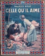 Celle Qu'il Aime Par Maurice Boué - Romans Célèbres De Drame Et D'amour N°203, Tallandier, 1932 - 1901-1940