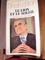 Shah D´Iran Le Lion Et Le Soleil Entretiens Avec Olivier Warin Et Mohammed Reza Pahlavi, 1976 - Histoire