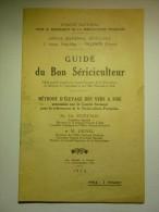 GUIDE DU BON SÉRICICULTEUR METHODE D ELEVAGE DES VERS A SOIE SECRETAIN JOUVEL 1924 - Livres, BD, Revues