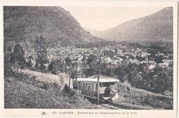 31. LUCHON. Crémaillère De Superbagnères Et La Ville. 121 - Luchon