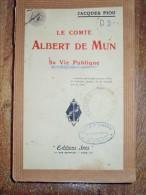 Le Comte Albert De Mun, Sa Vie Publique Par Jacques PIOU, 1926 - Biographie