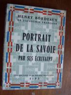 PORTRAIT DE LA SAVOIE PAR SES ECRIVAINS Henry Bordeaux 1960 COLLECTION DE LA SAVOIE Française SIPE - Rhône-Alpes