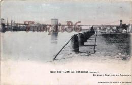 (33) Castillon Sur La Dordogne - Le Grand Pont Métalique - Bon état - 2 SCANS - France