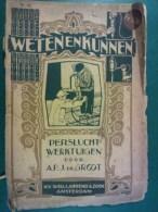 'Weten En Kunnen', 'Perslucht-Werktuigen' Door A.P.J. De Groot, N.V. Wed. J. Ahrend & Zoon Amsterdam - Histoire