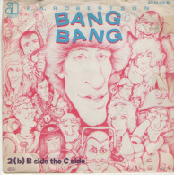 B.A.Robertson:BANG BANG  / B Side The C Side - 13152 - Disco, Pop