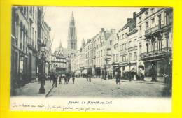 ANTWERPEN Voor 1906 MELK-MARKT - MARCHE-AU-LAIT  ANVERS             G185 - Antwerpen