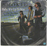 SMOKIE : Babe It`s Up To You   / Did She Have To Go Away  - RAK 008 - 63 338 - Disco, Pop