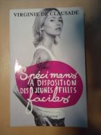 VIRGINIE DE CLAUSADE - SPECIMENS A DISPOSITION DES JEUNES FILLES FACILES - Livres, BD, Revues