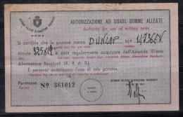 SP1275 - REPUBBLICA Post Guerra: Autorizzazione Ad Usare Gomme Alleate DUNLOP . ARAR . Poco Fresca - Documenti Storici