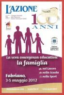 ITALIA REPUBBLICA CARTOLINA - 2012 - Centenario De L´AZIONE - Emergenza Educativa - ANNULLO DEDICATO FABRIANO - 6. 1946-.. Repubblica