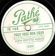 78 Trs - 25 Cm - Pathé  PG 168 - état B -  QUINTIN VERDU - POUR VOUS MON COEUR - CHANSON AUX NUAGES - 78 Rpm - Schellackplatten