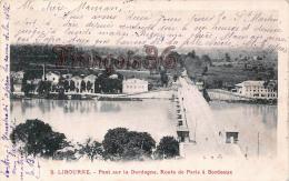 (33) Libourne - Le Pont Sur La Dordogne, Route De Paris à Bordeaux  - 2 SCANS - Libourne