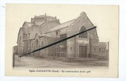 CPA - Eglise D 'Aulnoye - En Construction D'Avril 1938 - Aulnoye