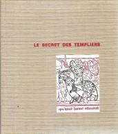 LE SECRET DES TEMPLIERS - 1970 - Esotérisme