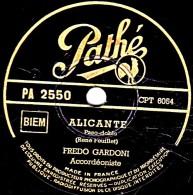 78 Trs - 25 Cm - Pathé  PA 2550 - état B -  FREDO GARDONNI - ALICANTE - FLOR DE ASPANA - 78 Rpm - Gramophone Records