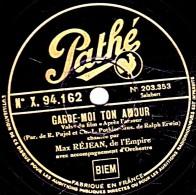 78 Trs - 25 Cm - Pathé  X. 94.162 - état B -  Max REJEAN - GARDE-MOI TON AMOUR - LA CHANSON DE MON COEUR - 78 T - Disques Pour Gramophone