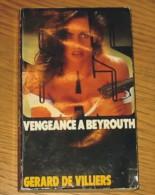 Livre Gérard De Villiers SAS N° 112 Vengeabce à Beyrouth 1993 Editions Gérard De Villiers - SAS