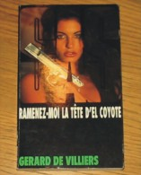 Livre Gérard De Villiers SAS N° 120 Ramenez-moi La Tête D'El Coyote1995 Editions Gérard De Villiers - SAS