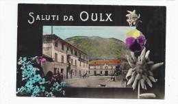 CPA ITALIE - OULX - Saluti Da OULX - TB PLAN Palce Dont Stazione , Bazar Américain - Attelage + FLEURS Autour - Other Cities