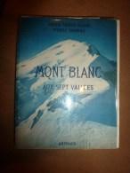 1959  MONT BLANC Aux Sept Vallées Par Roger Frison-Roche Et Pierre Tairraz - Livres, BD, Revues
