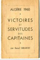 Guerre D'Algérie Raoul GIRARDET, Algérie 1960 Victoires Et Servitudes Des Capitaines - Histoire