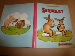 1954  SERPOLET Par Benjamin Rabier édition Garnier , Paris........imp. Paul Dupont - Livres, BD, Revues