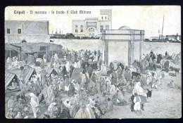 Cpa De Lybie Tripoli - Il Mercato - In Fondo Il Club Militare --  Au Dos Cachet Visto Del Censore    JA15 33 - Libye