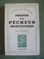 Propos D´un Pêcheur Montagnard Lefrançois Pêche En Dauphiné 1945 Illustré - Chasse/Pêche