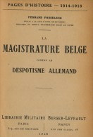 Passelecq, Fernand, La Magistrature Belge Contre Le Despotisme Allemand - Guerre 1914-18