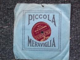 PICCOLA MERAVIGLIA - EXCELSIUS  MADAMA DORE' / CAVALLUCCIOGIO',GIO',GIO'... - 78 G - Dischi Per Fonografi