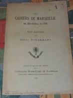 HENRI D' IBARRART - Les Cahiers De Marseille Aux Etats-généraux De 1789 - Livres, BD, Revues