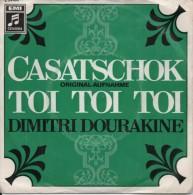 45T. DIMITRI DOURAKINE. Casatschok - Toi Toi Toi. Printed In GERMANY - Allemagne - Sonstige - Deutsche Musik