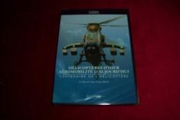 CINEMA DES ARMEES °  HELICOPTERES D'HIER AREOMOBILITE D'AUJOURD'HUI  CENTENAIRE DE L' HELICOPTERE - Documentaires
