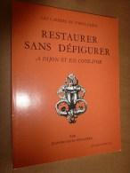 1978 RESTAURER SANS DEFIGURER Les Habitations En Côte D'Or  Par Jean-François Devalière - Basteln