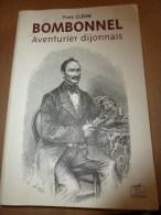 1999 Dédicace Manuscrite De Yves Cléon à Chantal B. Avec Son Livre BOMBONNEL AVENTURIER DIJONNAIS - Livres Dédicacés